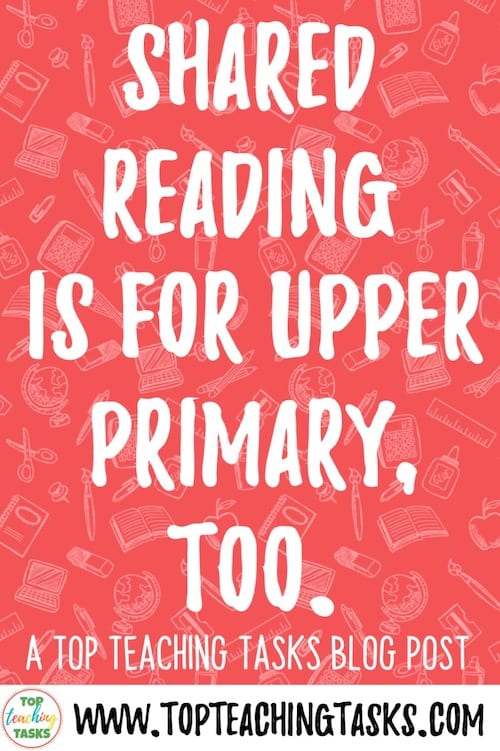 Shared Reading Is For Upper Primary, Too. Often when people think of shared reading, they think of a teacher in the junior school sharing a big book with a class of 5-7-year-olds. However, I am here to tell you today that Shared Reading is for Upper Primary, too. I'll give you a quick rundown of what shared reading is, why it is important, and how you could use it in your upper primary classroom.
