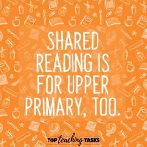 Shared Reading is for Upper Primary, too