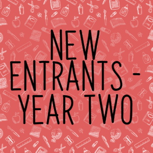New Entrants to Year Two