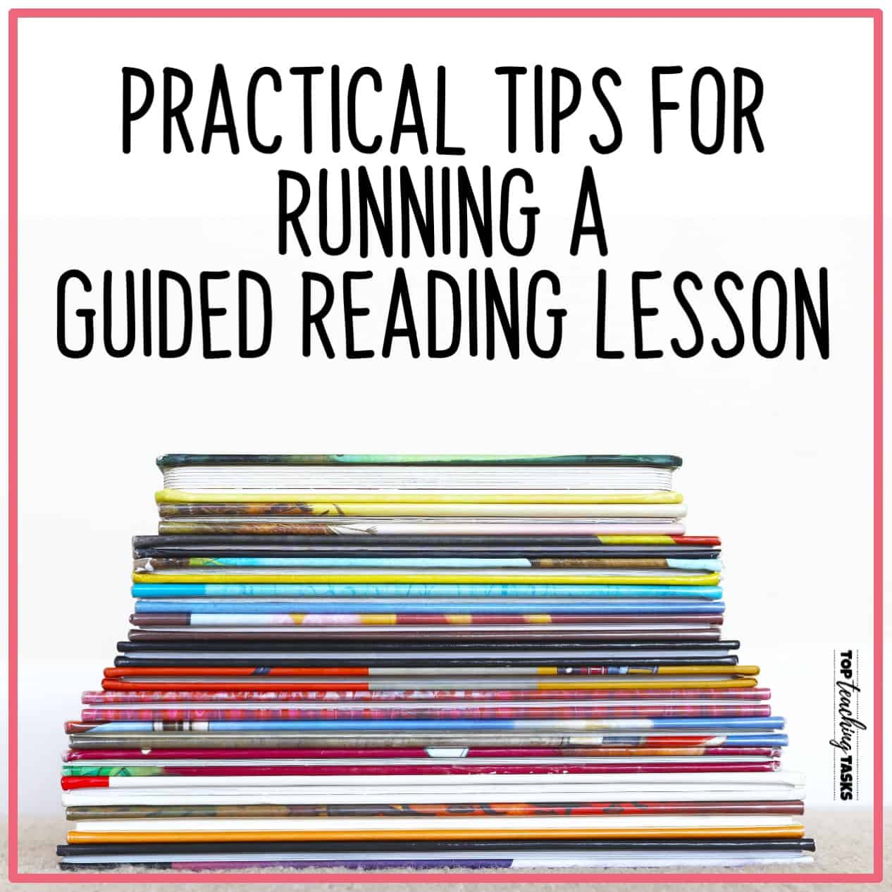 Practical Tips for Running a Guided Reading Session
