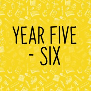 Year Five and Six
