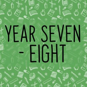 Year Seven and Eight
